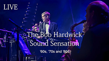 The Bob Hardwick Sound Sensation - '60s, '70s and '80s